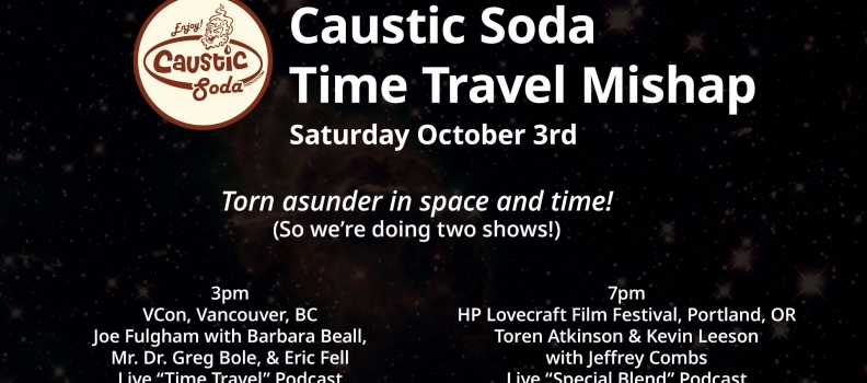 Caustic Soda's Time Travel Mishap Adventure – October 3rd, 2015